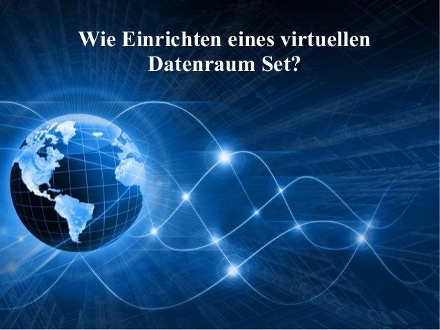 Wie Einrichten eines virtuellen Datenraum Set?
