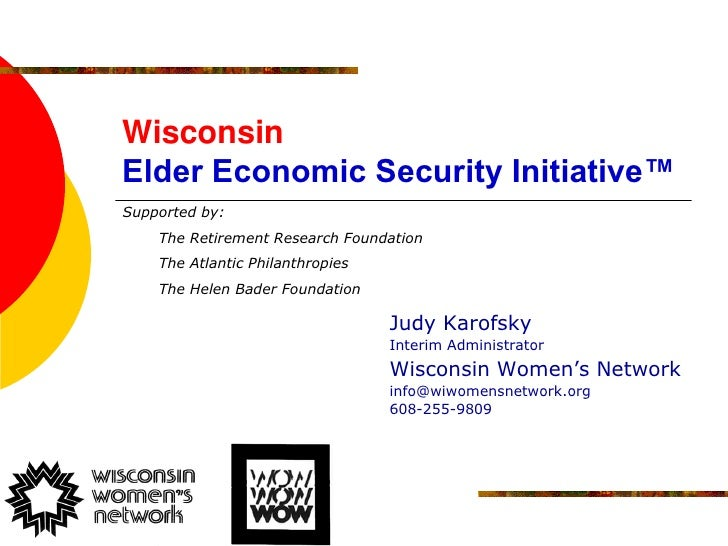 Wisconsin Elder Economic Security Initiative™ Supported by:     The Retirement Research Foundation     The Atlantic Philan...