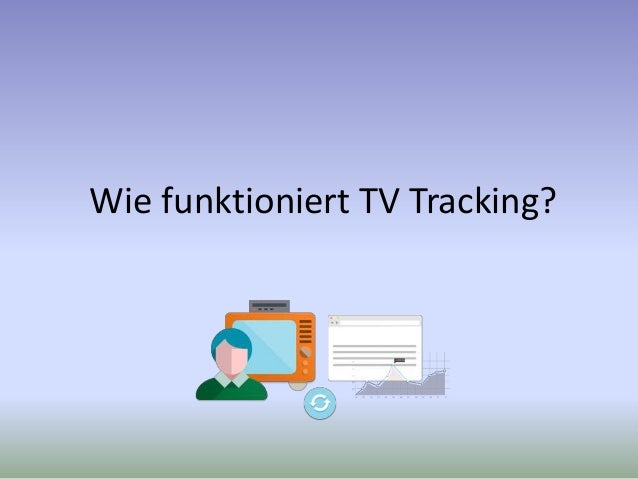 Wie funktioniert TV Tracking?