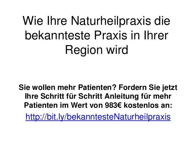Wie Ihre Naturheilpraxis die bekannteste Praxis in Ihrer Region wird Sie wollen mehr Patienten? Fordern Sie jetzt Ihre Sch...