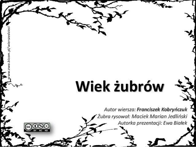 Wiek żubrow Kobryńczuk Jedliński Białek Wiersze Dla Dzieci