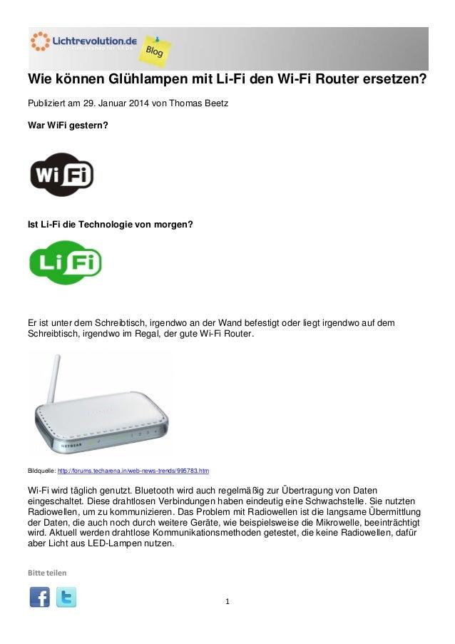 Wie können Glühlampen mit Li-Fi den Wi-Fi Router ersetzen? Publiziert am 29. Januar 2014 von Thomas Beetz War WiFi gestern...