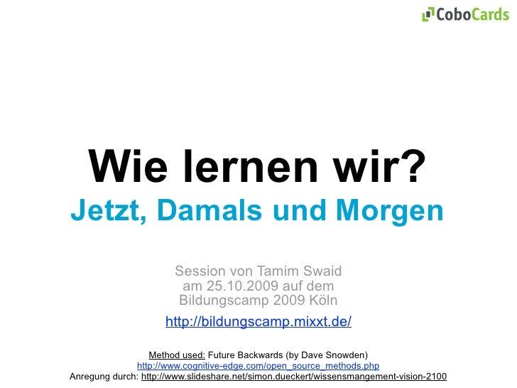 Wie lernen wir? Jetzt, Damals und Morgen                       Session von Tamim Swaid                         am 25.10.20...