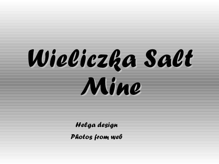 Wieliczka Salt Mine Helga design Photos from web