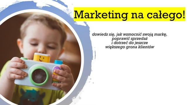 Marketing na całego! dowiedz się, jak wzmocnić swoją markę, poprawić sprzedaż i dotrzeć do jeszcze większego grona klientów
