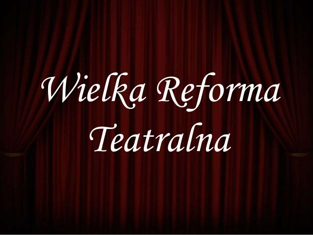 Wielka Reforma Teatralna