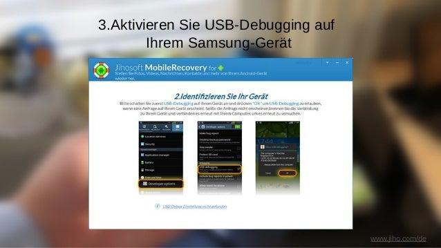 www.jiho.com/de 4. Verbinden Sie das Samsung-Gerät mit dem PC