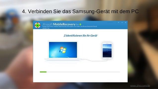 www.jiho.com/de 5. Samsung-Gerät Scannen