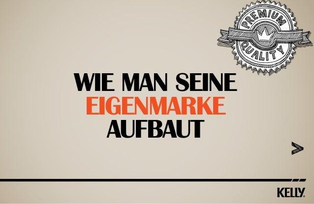 WIE MAN SEINE EIGENMARKE AUFBAUT
