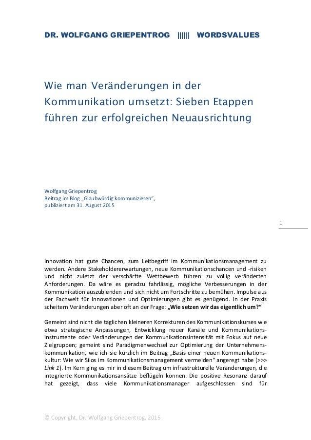 DR. WOLFGANG GRIEPENTROG |||||| WORDSVALUES © Copyright, Dr. Wolfgang Griepentrog, 2015 1 Wie man Veränderungen in der Kom...