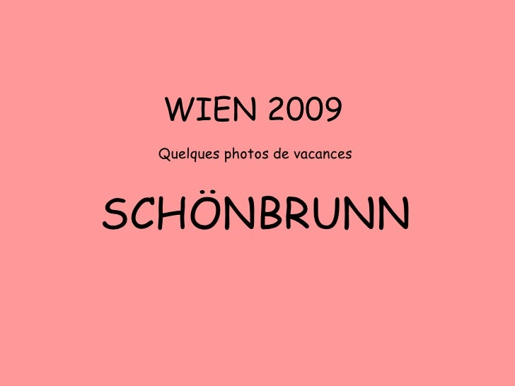 WIEN 2009 Quelques photos de vacances SCHÖNBRUNN