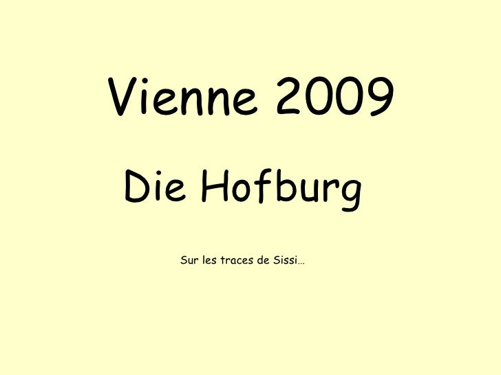 Vienne 2009 Die Hofburg Sur les traces de Sissi…