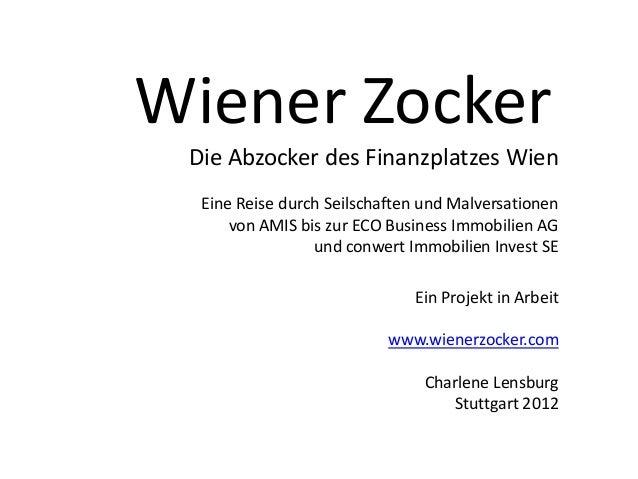 Wiener Zocker Die Abzocker des Finanzplatzes Wien  Eine Reise durch Seilschaften und Malversationen      von AMIS bis zur ...