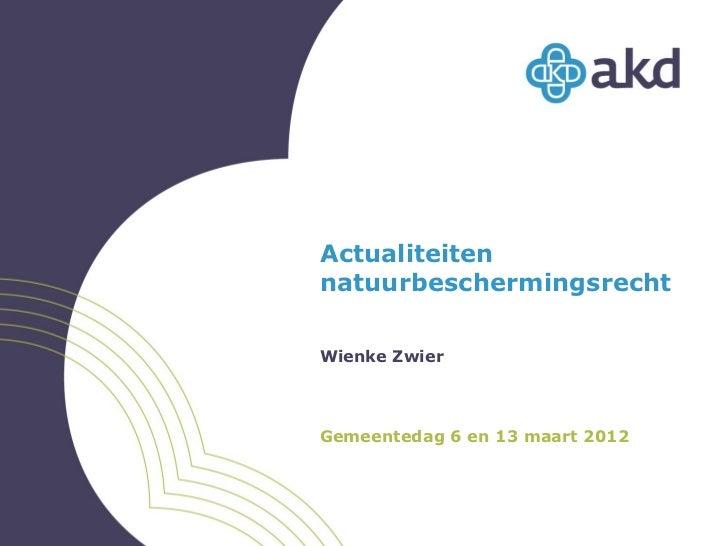 ActualiteitennatuurbeschermingsrechtWienke ZwierGemeentedag 6 en 13 maart 2012