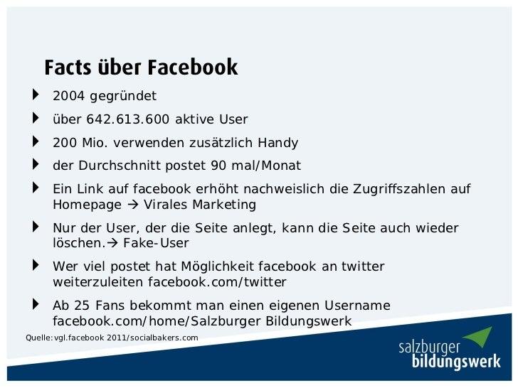 Facts über Facebook     2004 gegründet     über 642.613.600 aktive User     200 Mio. verwenden zusätzlich Handy     de...