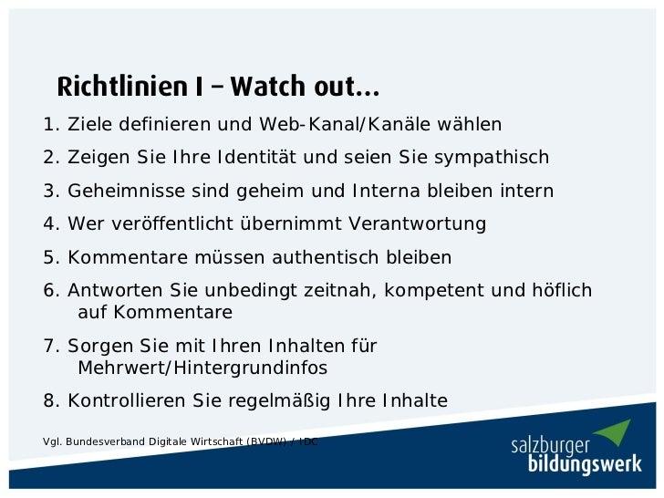 Richtlinien I – Watch out…1. Ziele definieren und Web-Kanal/Kanäle wählen2. Zeigen Sie Ihre Identität und seien Sie sympat...