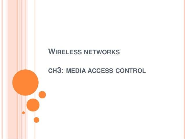 WIRELESS NETWORKSCH3: MEDIA ACCESS CONTROL