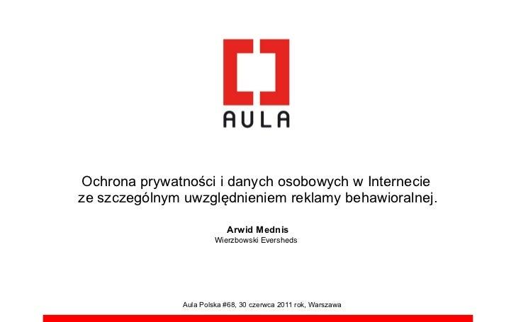 """Ochrona prywatno!ci i danych osobowych w Internecieze szczególnym uwzgl""""dnieniem reklamy behawioralnej.                   ..."""