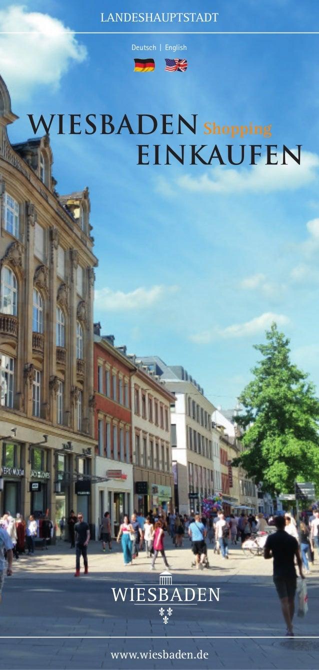 1LANDESHAUPTSTADT www.wiesbaden.de WiesbadenShopping einkaufen Deutsch | English