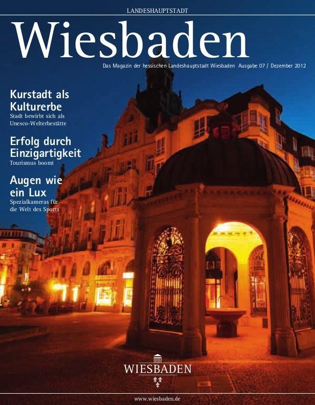 LANDESHAUPTSTADT   Wiesbaden               Das Magazin der hessischen Landeshauptstadt Wiesbaden Ausgabe 07 / Dezember 201...