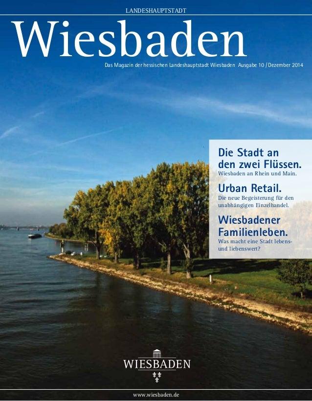 1 LANDESHAUPTSTADT Wiesbaden www.wiesbaden.de Die Stadt an den zwei Flüssen. Wiesbaden an Rhein und Main. Urban Retail. Di...