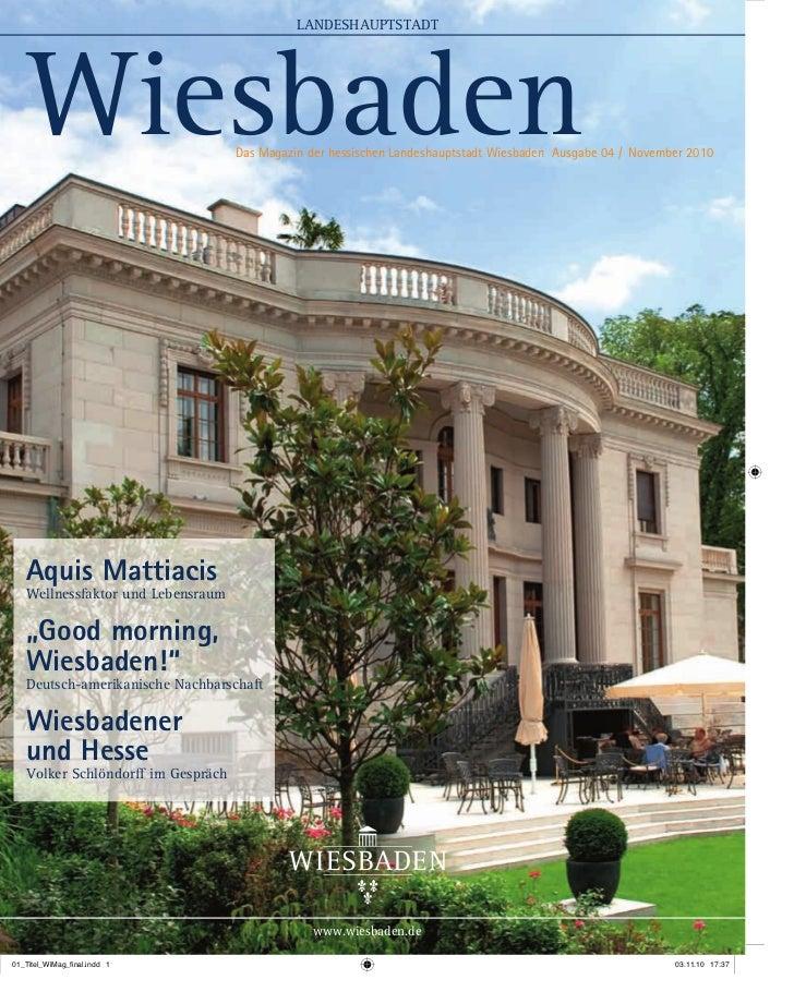 LANDESHAUPTSTADTWiesbaden                        Das Magazin der hessischen Landeshauptstadt Wiesbaden Ausgabe 04 / Novemb...