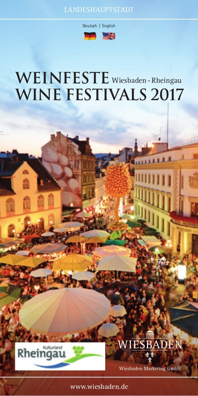 LANDESHAUPTSTADT www.wiesbaden.de WEINFESTE Wine Festivals 2017 Wiesbaden-Rheingau Deutsch | English