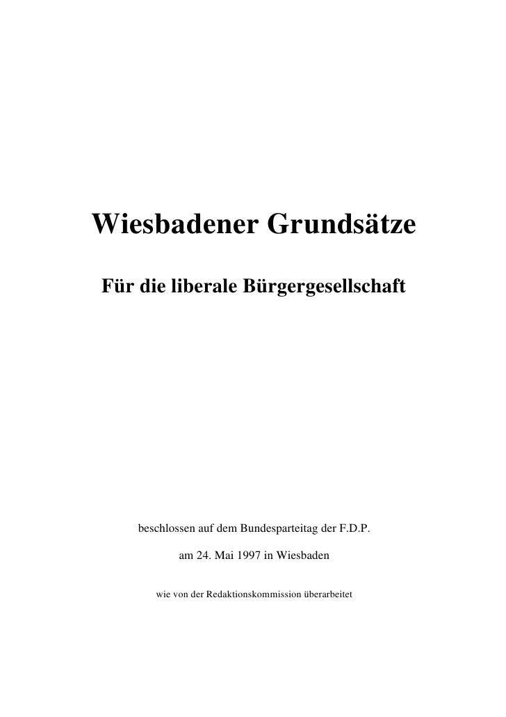 Wiesbadener Grundsätze  Für die liberale Bürgergesellschaft         beschlossen auf dem Bundesparteitag der F.D.P.        ...