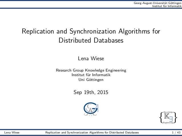 { } Knowledge Engineering K∃ Georg-August-Universit¨at G¨ottingen Institut f¨ur Informatik Replication and Synchronization...