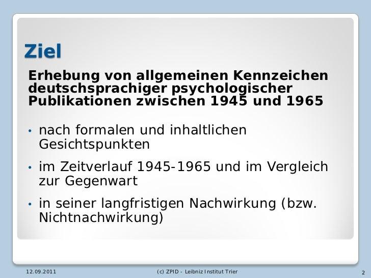 ZielErhebung von allgemeinen Kennzeichendeutschsprachiger psychologischerPublikationen zwischen 1945 und 1965•   nach form...