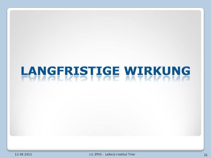 12.09.2011   (c) ZPID - Leibniz Institut Trier   21