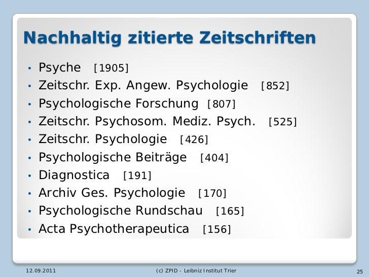 Nachhaltig zitierte Zeitschriften•   Psyche [1905]•   Zeitschr. Exp. Angew. Psychologie [852]•   Psychologische Forschung ...
