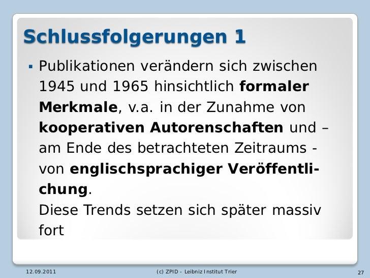 Schlussfolgerungen 1   Publikationen verändern sich zwischen    1945 und 1965 hinsichtlich formaler    Merkmale, v.a. in ...