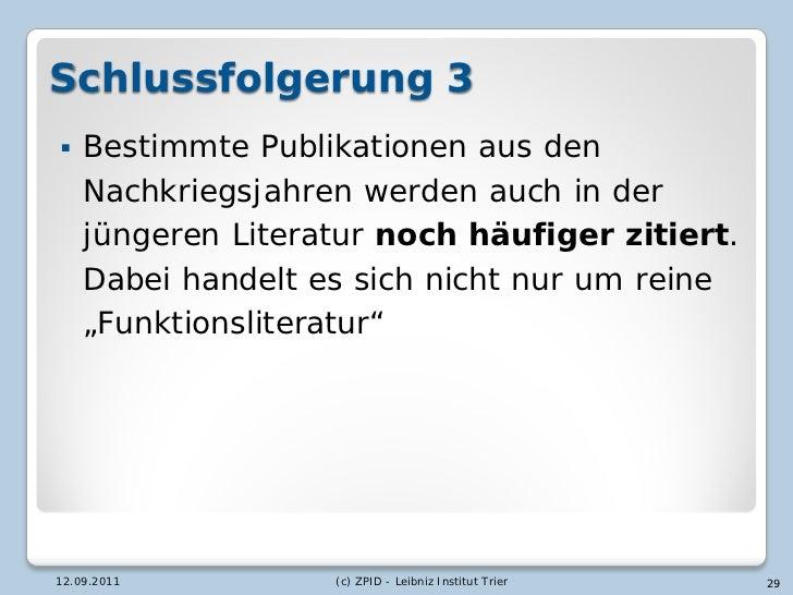 Schlussfolgerung 3   Bestimmte Publikationen aus den    Nachkriegsjahren werden auch in der    jüngeren Literatur noch hä...
