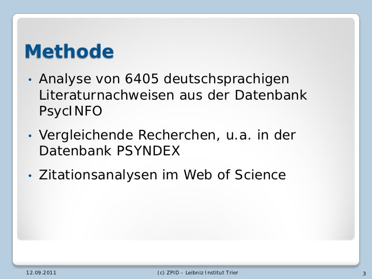 Methode•   Analyse von 6405 deutschsprachigen    Literaturnachweisen aus der Datenbank    PsycINFO•   Vergleichende Recher...
