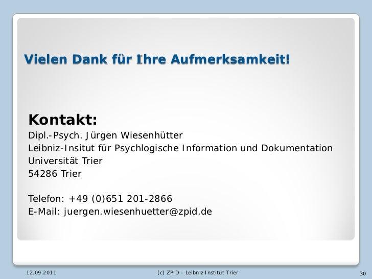 Vielen Dank für Ihre Aufmerksamkeit!Kontakt:Dipl.-Psych. Jürgen WiesenhütterLeibniz-Insitut für Psychlogische Information ...