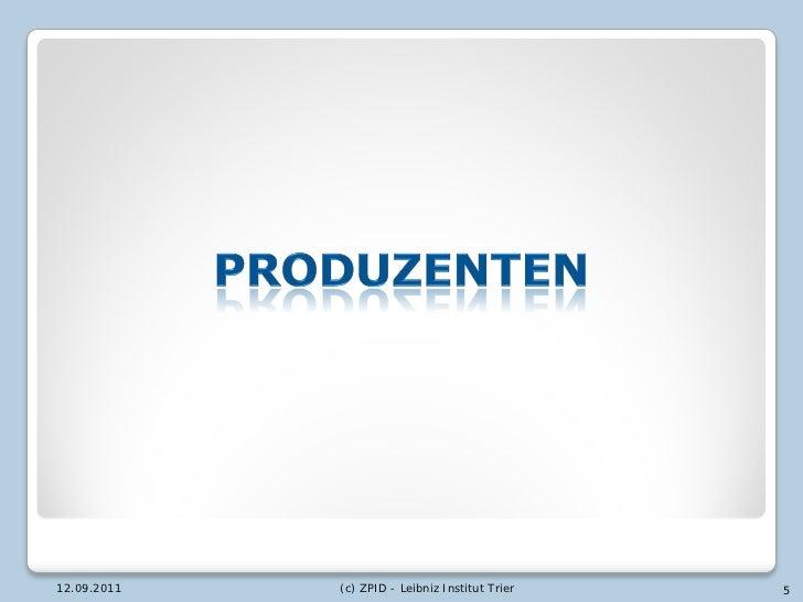 12.09.2011   (c) ZPID - Leibniz Institut Trier   5