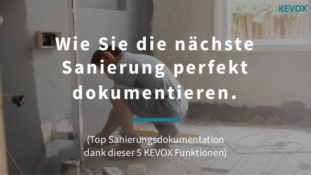 Wie Sie die nächste Sanierung perfekt dokumentieren. (Top Sanierungsdokumentation dank dieser 5 KEVOX Funktionen)