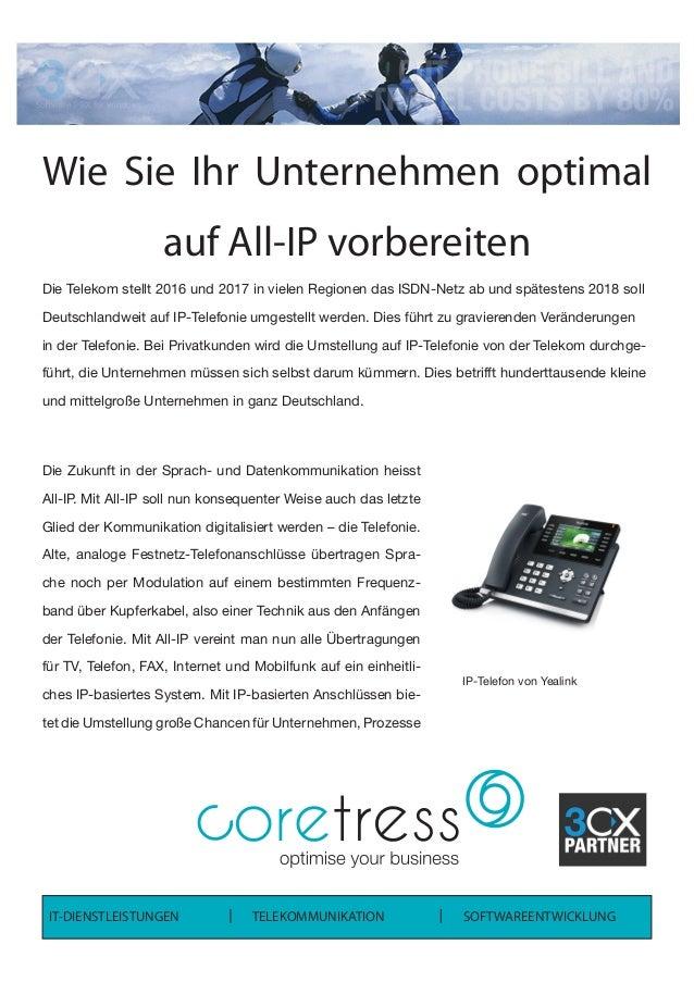 Wie Sie Ihr Unternehmen optimal auf All-IP vorbereiten Die Zukunft in der Sprach- und Datenkommunikation heisst All-IP. Mi...