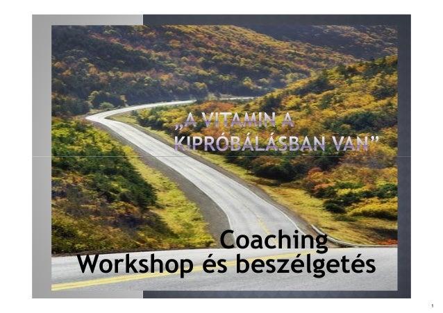 """Coaching Workshop és beszélgetés m. , *-T""""- Ll_ _I a /B Sí : » * Aáá r _ íL -: 1 a 7H 1 —B V I - p 5*. _m L Fr EkI L- _ 1"""