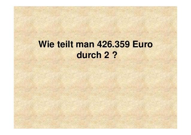 Wie teilt man 426.359 Euro durch 2 ?