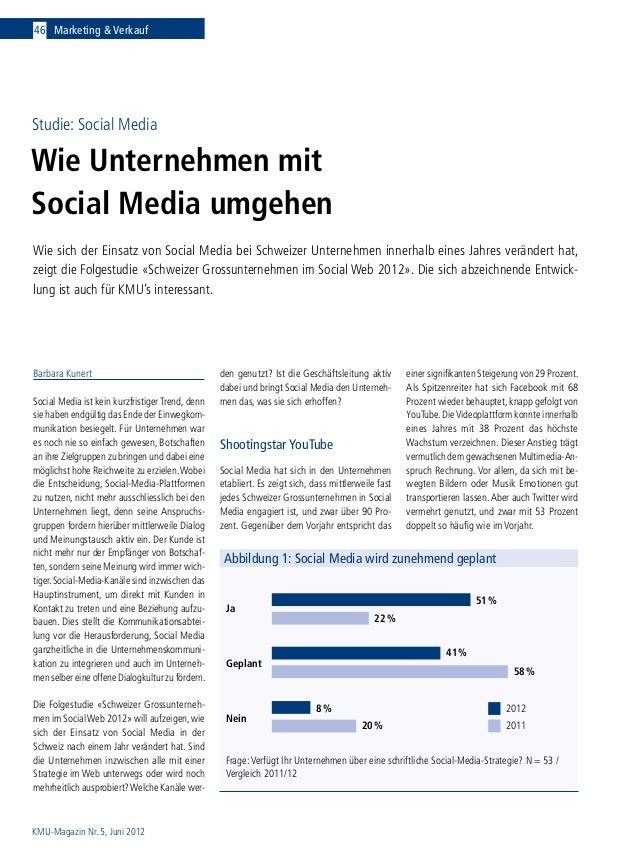 KMU-Magazin Nr. 5, Juni 2012 46 Marketing & Verkauf Studie: Social Media Wie Unternehmen mit Social Media umgehen Wie sich...