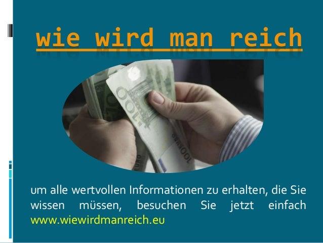 wie wird man reich um alle wertvollen Informationen zu erhalten, die Sie wissen müssen, besuchen Sie jetzt einfach www.wie...