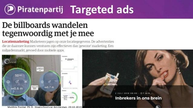 How can we do better? Matthijs Pontier, Ph.D., Hogeschoolvan Amsterdam, 29-10-2019, Wiewordtdebaas over onzebig data?