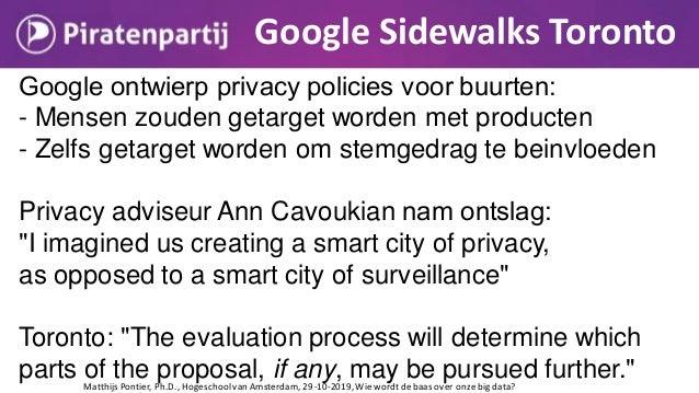 Stop corporate surveillance Goede standaarden voor Privacy by Design / Data-eigenaarschap Reguleer Big Business vs Meer vr...