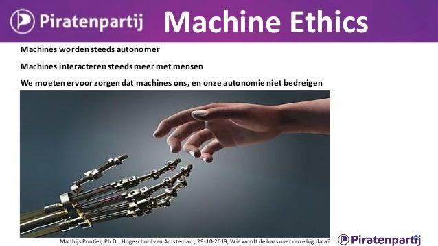 <slide e-democracy> Matthijs Pontier, Ph.D., Hogeschoolvan Amsterdam, 29-10-2019, Wiewordtdebaas over onzebig data?