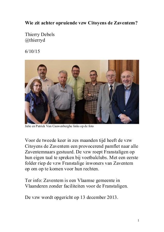 Wie zit achter opruiende vzw Citoyens de Zaventem? Thierry Debels @thierryd 6/10/15 Julie en Patrick Van Cauwenberghe link...