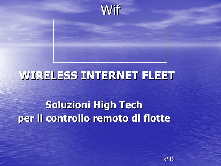 of 16 Wif <ul><li>WIRELESS INTERNET FLEET