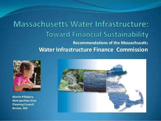 Recommendations of the MassachusettsWater Infrastructure Finance CommissionMartin PillsburyMetropolitan AreaPlanning Counc...