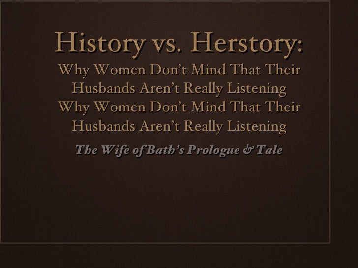 History vs. Herstory: Why Women Don't Mind That Their Husbands Aren't Really Listening Why Women Don't Mind That Their Hus...